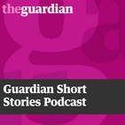 Guardian short stories podcast