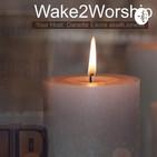 Wake2Worship Rejoice Psalm 118:24-29