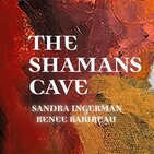 Making New Life Choices and Decision: Shamans Cave
