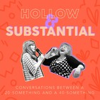 Hollow + Substantial