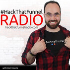 HTFR 37: Your (Free) Rapport Funnel & Strategy | Hack That Funnel Radio with Ben Moote