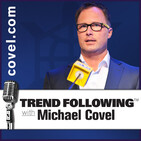 Ep. 717: Follow the Opportunity with Michael Covel on Trend Following Radio