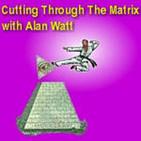 Cutting Through the Matrix with Alan Watt Podcast