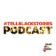 #TellBlackStories: One Year Anniversary Panel