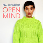 Welcome to Open Mind with Frankie Bridge