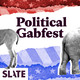 The Political Gabfest: The You're No Frank Underwood Edition