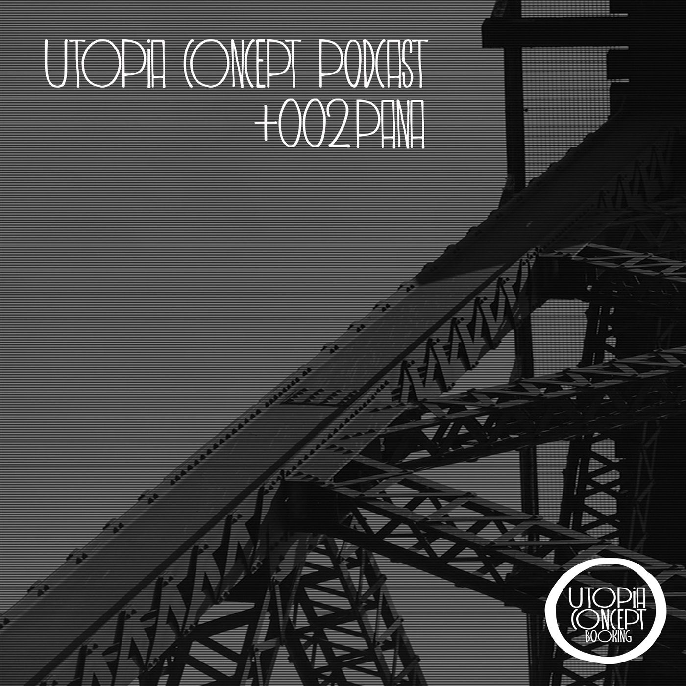 Utopia Concept Podcast 002 - PANA