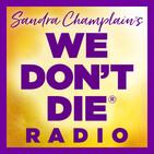 We Don't Die   Sandra Champlain