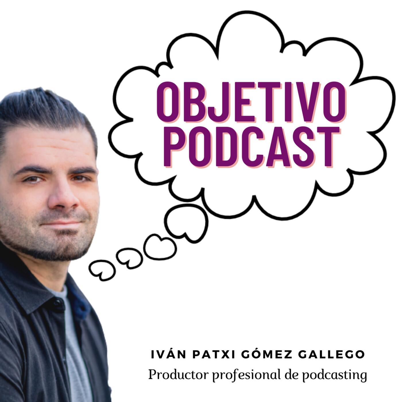 12. El podcast como terapia personal en Objetivo Podcast