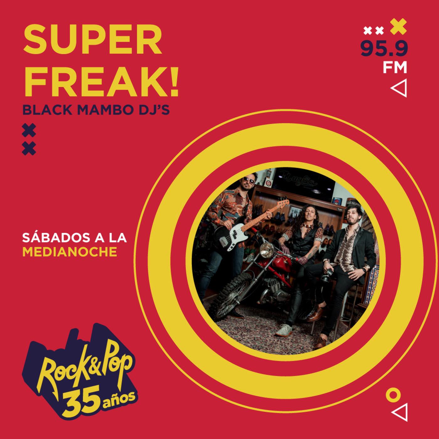 Super Freak - 18 de octubre 2020