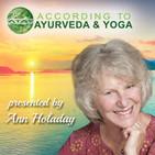 According to Ayurveda and Yoga