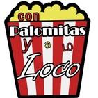 Con Palomitas y a lo Loco