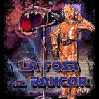 Star Wars La Fosa del Rancor. 4x04-2 Rogue One - A Real Fan Story - Parte 2