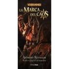La Marca Del Caos. Anthony Reynolds. Warhammer