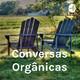 Conversas Orgânicas 17 - Podcasts que escutamos!