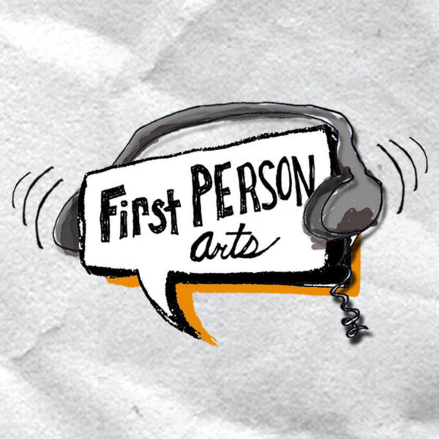 #1 Unibrows, an Arranged Marriage, and True Love – First Person Arts Podcast Rewind