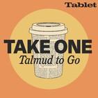 Take One, Ep 124: Shabbat 116