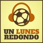 Podcast de Un Lunes Redondo