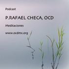 Meditaciones - Fr. Rafael Checa, OCD