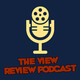 "THE VIEW REVIEW PODCAST - EPISODE 66 - ""X-MAS + A YEAR IN REVIEW 2018"""