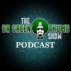 The Dr.Greenthumb Show Podcast Ep.42 w/ IAM