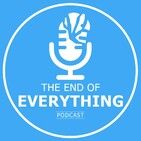 The End of Everything - Ep13 - Augmented Reality vs Virtual Reality