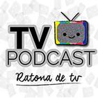 El TvPodcast de Ratona de TV