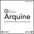 """""""RADIO ARQUITECTURA - LA HORA ARQUINE"""