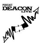 DeaconLive - Too Everyone!!