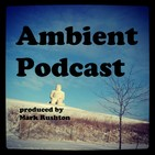 Staying in a Drone (Ambient Rushton Podcast 102)