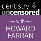 1409 Implementing Airway Treatment with the Leaders of Airway Health Solutions : Dentistry Uncensored with Howard Farran
