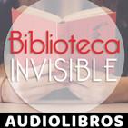 Biblioteca Invisible [Audiolibros]