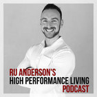 Ru Anderson's High Performance Living Podcast