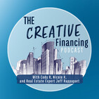 Ep 068 When To Use What Creative Financing Strategy