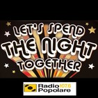Let's spend the night together del gio 21/03