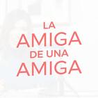 La Crisis de los 40 con Laura Posada | La Amiga de una Amiga | EP03