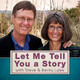Let Me Tell You a Story Podcast #120 with Steve and Becky Lyles