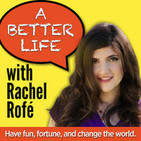A Better Life w/ Rachel Rofe - Personal Growth And