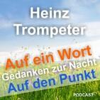 AUF EIN WORT / AUF DEN PUNKT mit Heinz Trompeter
