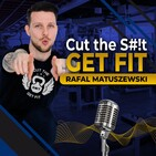 Cut The S#!t Get Fit