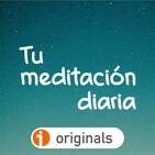 137. Tu meditación diaria: Estar consciente le aporta significado a cada momento