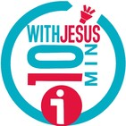 10 Minutes with Jesus