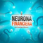 El podcast de Neurona Financiera
