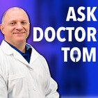 Ask Doctor Tom