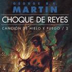 Audiolibro Choque de Reyes 15 (Voz humana): Canción de Hielo y Fuego