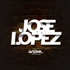 Groove Sessions #Ep 17 mixed by Jose Lopez Dj