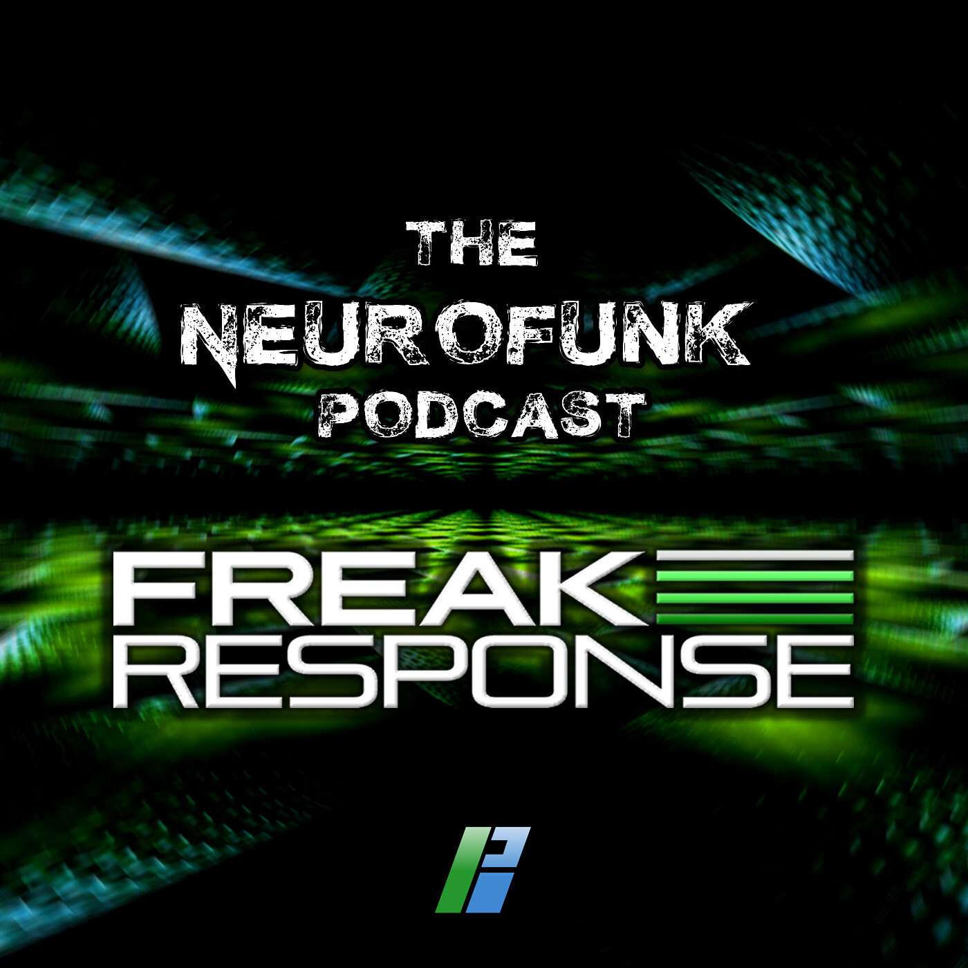 106: Freak Response - The Neurofunk Podcast 102- Monday 19th Oct 2020