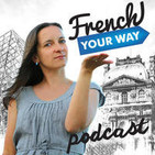 French Your Way Podcast: Learn French with Jessica
