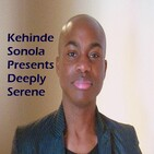 Kehinde Sonola Presents Deeply Serene Episode 326