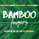 Bamboo Fingers Trailer